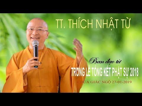 TT. Thích Nhật Từ ban đạo từ trong lễ tổng kết Phật sự 2018 tại chùa Giác Ngộ 27-01-2019