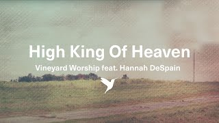 High King of Heaven (Chords and Lyrics Video) Vineyard Worship (Hannah Daugherty, Adam Russell)