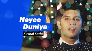 Kushal Sethi- Nayee Duniya - songdew