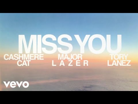 Cashmere Cat, Major Lazer, Tory Lanez – Miss You (Official Lyric Video)
