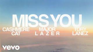 Cashmere Cat, Major Lazer & Tory Lanez - Miss You (Lyric Video)