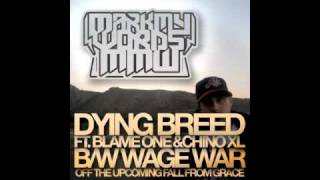MarkmyWords - Dying Breed ft Blame One & Chino XL