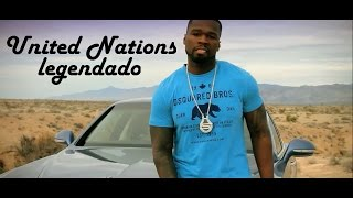 50 cent - United Nations (Legendado by Kid Kurly)