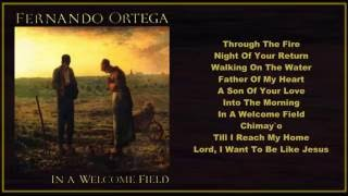 Fernando Ortega - In A Welcome Field  (Full Album)