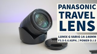 PANASONIC LUMIX G VARIO 14-140mm F3.5-5.6 ASPH | Thoughts
