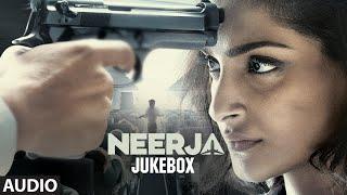 Neerja - Audio Jukebox