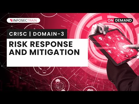 CRISC Training Domains   CRISC Domain 3 – Risk Response and ...