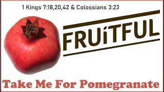 Take Me For Pomegranate