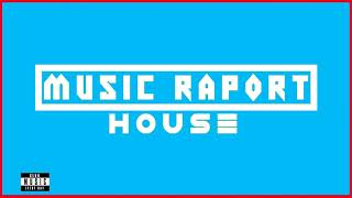 Music Raport - NEW HOUSE MUSIC #1