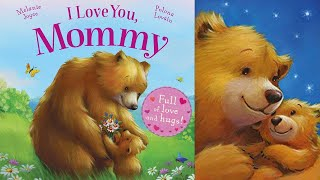 👶🏼 Baby Book: I LOVE YOU, MOMMY Written By Melanie Joyce And Pomona Lovsin | Read Aloud