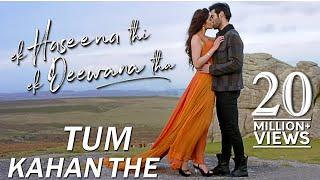 Tum Kahan The | Ek Haseena Thi Ek Deewana Tha | Nadeem