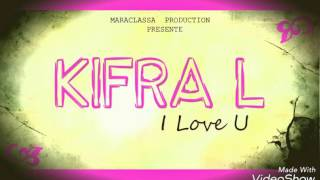 Kifra-L - I love U