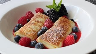 Cheese Blintzes - How to Make Cheese Blintzes with Fresh Berries - Brunch Special!
