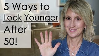 5 Ways to Look Younger After 50