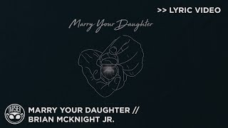 """Marry Your Daughter"" - Brian McKnight Jr. [Official Lyric Video]"