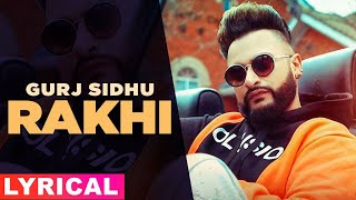 Rakhi (Lyrical) | Gurj Sidhu | Beat Inspector | Sukh sandhu | Latest Punjabi Songs 2021
