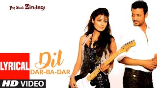 Dil Dar-Ba-Dar Lyrical | Yeh Saali Zindagi | Irfaan Khan,Chitragangda Singh | Javed Ali, Shilpa Rao - Download this Video in MP3, M4A, WEBM, MP4, 3GP