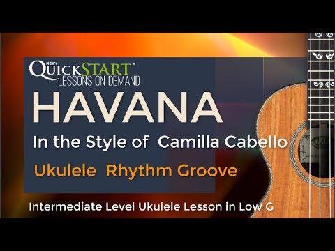havana-camila-cabello-ukulele-cuban-style-rhythm