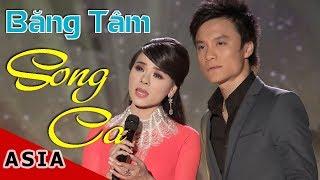 Băng Tâm   Những Tuyệt Khúc Song Ca   Đan Nguyên, Hương Lan, Huỳnh Phi Tiễn,