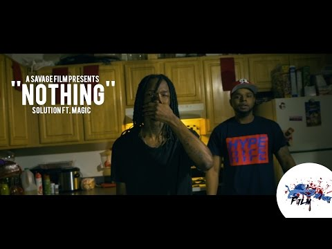 Solution Ft. Magic- Nothing [Prod By @HollaDrillBoi]   Shot By @SavageFilms91