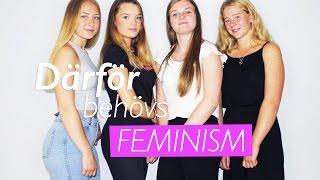 DÄRFÖR BEHÖVS FEMINISM W/ FEMINATION