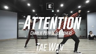 TAE WAN CHOREOGRAPHY CHARLIE PUTH (J.FLA COVER VER.) - ATTENTION