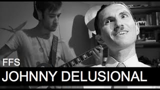 FFS - Johnny Delusional: Guitar Cover