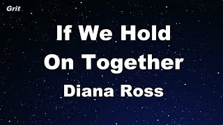 If We Hold On Together - Diana Ross Karaoke 【No Guide Melody】 Instrumental