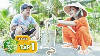 Teaser #1 | Puka hóa gái miền Tây thi tài bắt lươn cùng Trường Giang | Muốn Ăn Phải Lăn Vào Bếp
