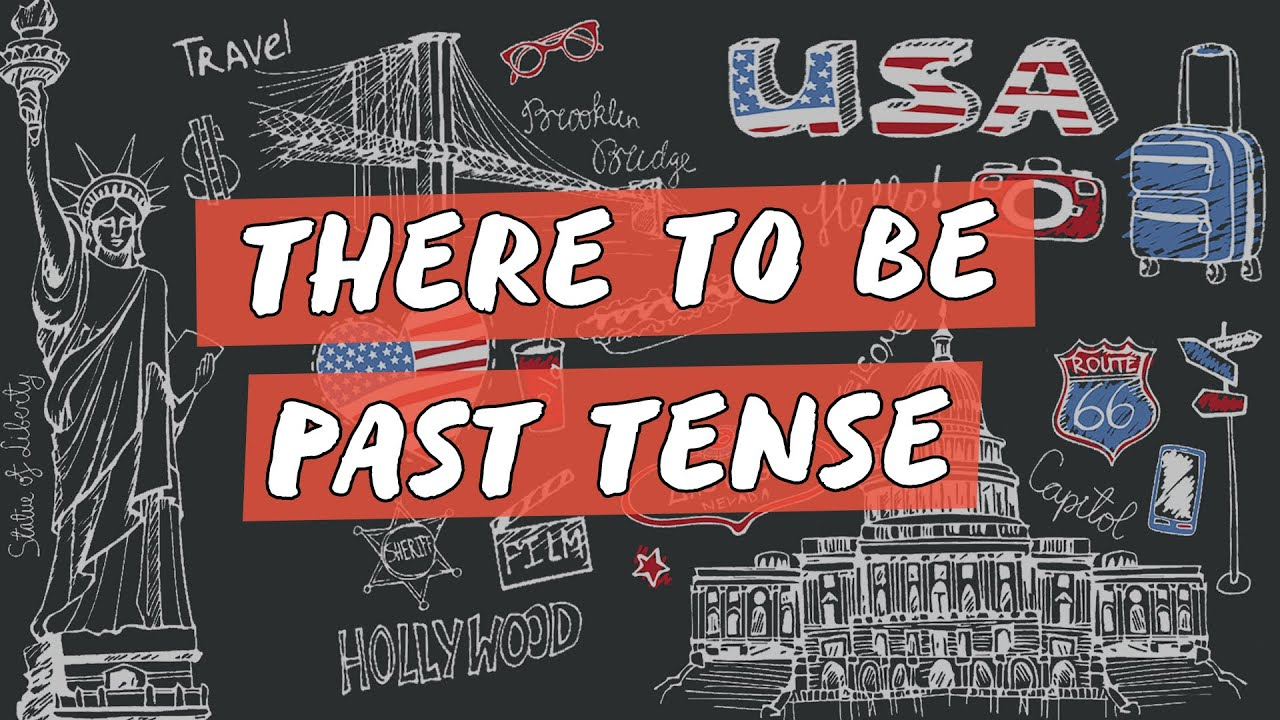 There To Be / Past Tense