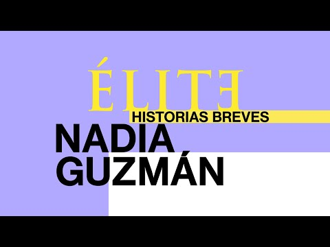 Trailer Élite historias breves: Nadia Guzmán