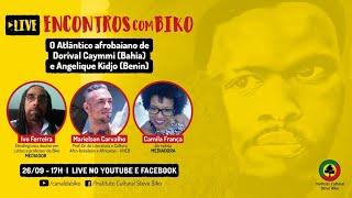 Encontros com Biko | O Atlântico afrobaiano de Dorival Caymmi (Bahia) e Angelique Kidjo (Benin)