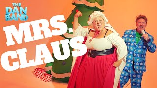 MRS. CLAUS by The Dan Band (featuring Bridget Everett) Christmas Comedy Music