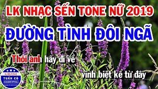 lien-khuc-karaoke-nhac-song-tru-tinh-tone-nu-la-day-duong-tinh-doi-nga-ai-cho-toi-tinh-yeu