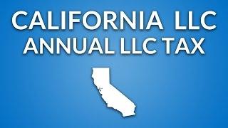 California LLC - Annual LLC Franchise Tax
