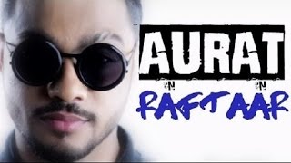Aurat Rapper Raftaar Slams Sexists Through His New Rap