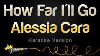 Alessia Cara   How Far I'll Go (Karaoke Version)