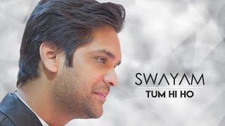 Tum Hi Ho || Unplugged|| Swayam || Aashiqui2 || Arijit Singh