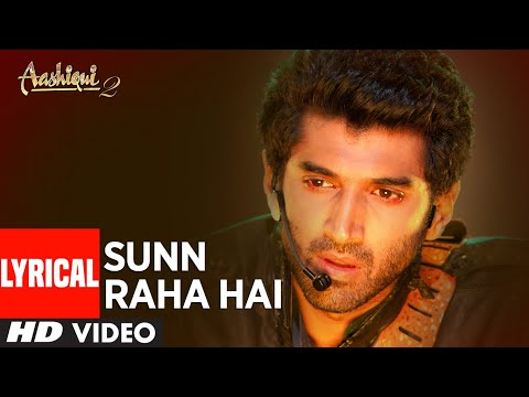 Sunn Raha Hai Na Tu Aashiqui 2 Full Song With Lyrics | Aditya Roy Kapur, Shraddha Kapoor Mp3