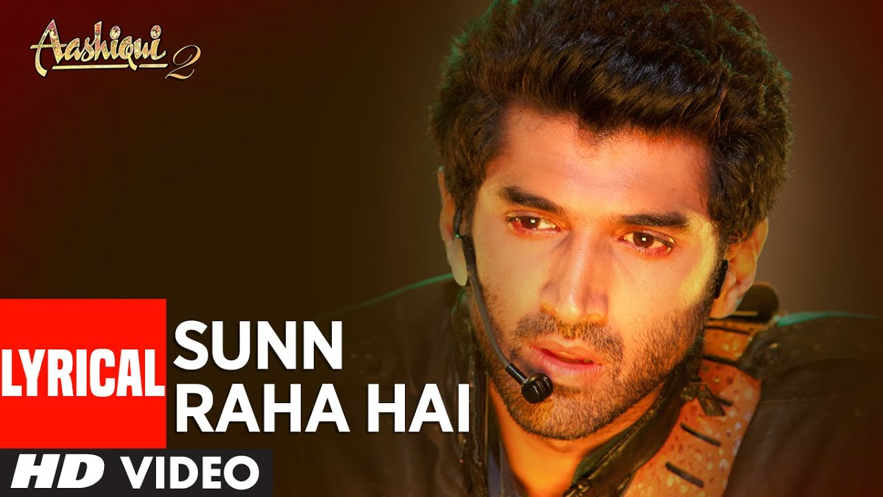 Sun raha hai na tu lyrics - Ankit Tiwari  | lyrics for romantic song