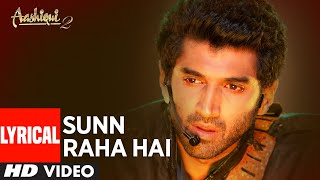 Gambar cover Sunn Raha Hai Na Tu Aashiqui 2 Full Song With Lyrics | Aditya Roy Kapur, Shraddha Kapoor