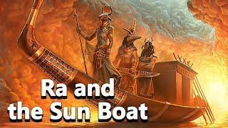 Ra and the Sun Boat  (God of Sun) Egyptian Mythology - See U in History