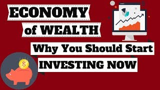 Economy of WEALTH. Why You Should Start INVESTING NOW. Inflation, Savings & Compounding Explained.