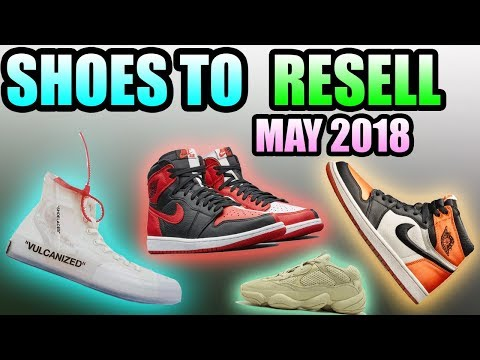 Sneakers To RESELL In MAY 2018 ! | Most HYPED SNEAKER RELEASES In May 2018 !