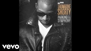Trombone Shorty - Here Come The Girls (Audio)