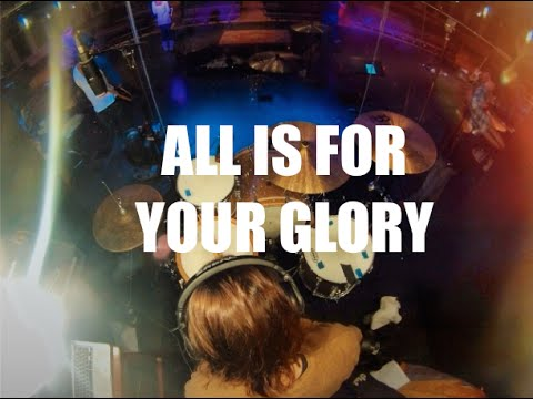 All Is For Your Glory Chords Lyrics Cory Asbury