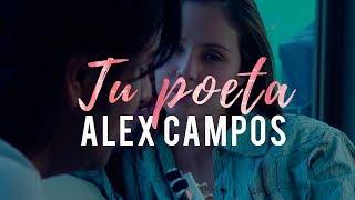 Tu Poeta - Alex Campos