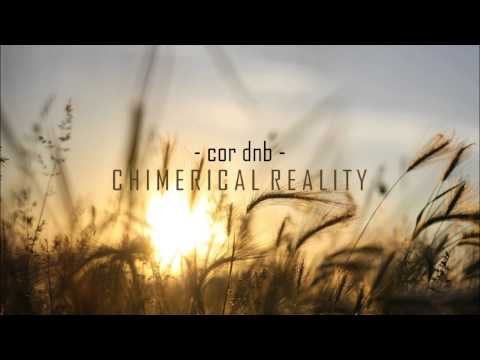 Cor dnb - Chimerical Reality