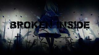 Nightcore   Broken Inside (Lyrics)