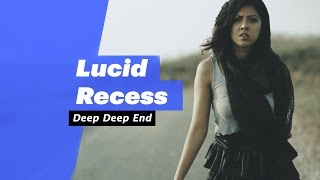 Lucid Recess - Dead Deep End (Select Edition) - songdew